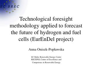 Anna Onis zk - Pop ł awska EC Baltic Renewable Energy Centre  RECEPOL Centre of Excellence and