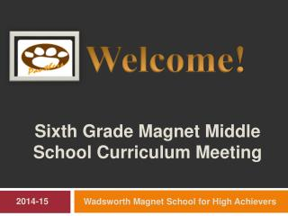 Sixth Grade Magnet Middle School Curriculum Meeting