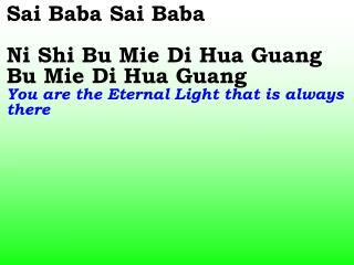 Om Sai Ram (x2) Sai Baba (x4)
