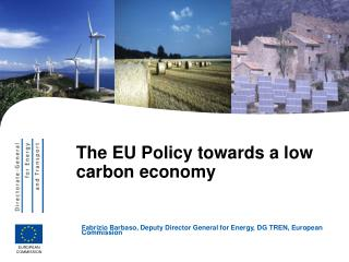 The EU Policy towards a low carbon economy