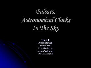 Pulsars: Astronomical Clocks  In The Sky