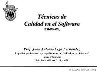 Técnicas de Calidad en el Software (CB-00-885)