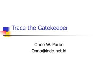 Trace the Gatekeeper