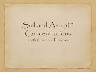 Soil and Ash pH Concentrations