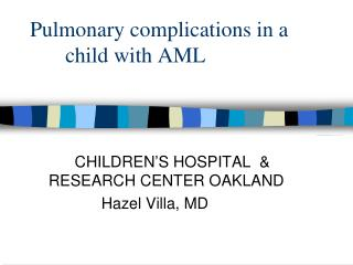 Pulmonary complications in a   child with AML
