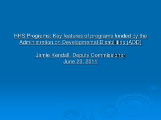 Myth: The Administration on Developmental Disabilities (ADD) is a large program office