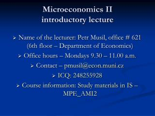 Microeconomics II introductory lecture