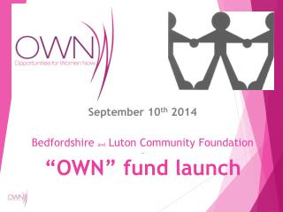 "Bedfordshire  and  Luton  C ommunity Foundation  … ""OWN"" fund launch"
