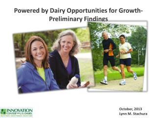 Powered  by Dairy Opportunities for  Growth- Preliminary Findings