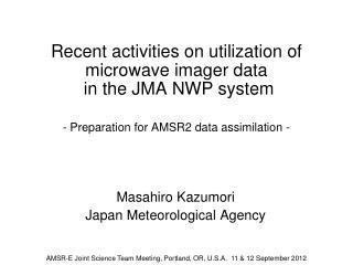 Masahiro Kazumori Japan Meteorological Agency