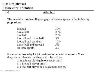 Athletics  The men of a certain college engage in various sports in the following proportions: