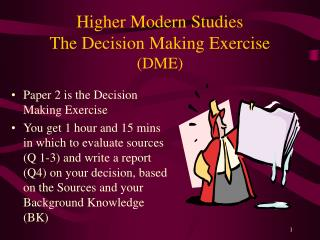 Higher Modern Studies The Decision Making Exercise  (DME)