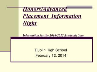Honors/Advanced Placement  Information Night Information for the 2014-2015 Academic Year