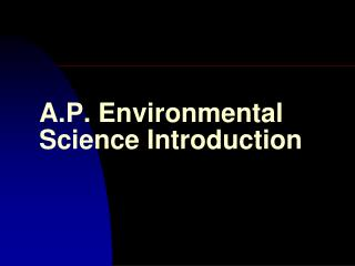 A.P. Environmental Science Introduction