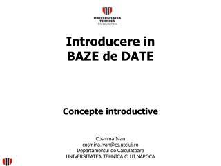 Introducere in  BAZE de DATE Concepte  i ntroduc tive