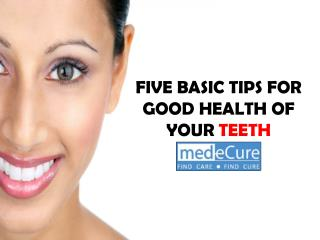Five basic tips for good health of your teeth