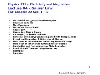 Physics 121 - Electricity and Magnetism Lecture 04 - Gauss' Law  Y&F Chapter 22 Sec. 1 – 5