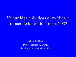 Valeur l gale du dossier m dical : Impact de la loi du 4 mars 2002
