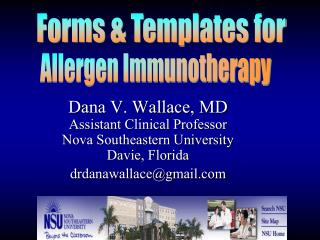 Dana V. Wallace, MD Assistant Clinical Professor Nova Southeastern University Davie, Florida