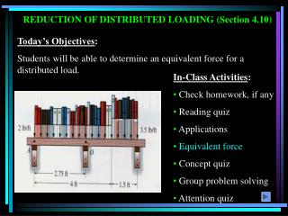 REDUCTION OF DISTRIBUTED LOADING (Section 4.10)