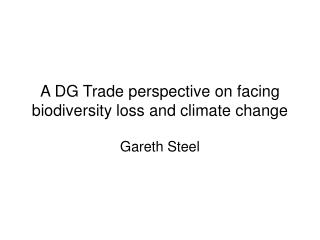 A DG Trade perspective on facing biodiversity loss and climate change