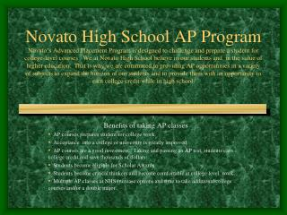 Benefits of taking AP classes   AP courses prepares student for college work.