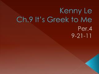 Kenny Le Ch.9 It's Greek to Me