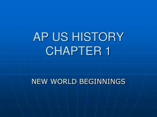AP US HISTORY CHAPTER 1