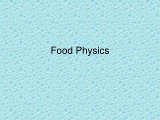 Food Physics