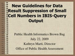 New Guidelines for Data Result Suppression of Small Cell Numbers in IBIS-Query Output