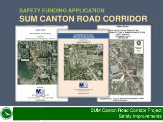 S afety Funding Application SUM  CaNTON  Road Corridor