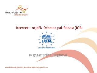 Internet – nejdřív Ochrana pak Radost (IOR )