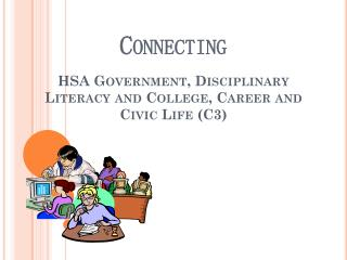 Connecting HSA Government, Disciplinary Literacy and College, Career and Civic Life (C3)