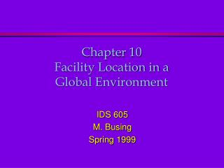Chapter 10 Facility Location in a Global Environment