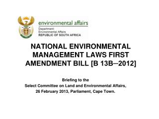 NATIONAL ENVIRONMENTAL MANAGEMENT LAWS FIRST AMENDMENT BILL [B 13B?2012]