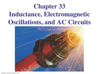Chapter 33 Inductance, Electromagnetic Oscillations, and AC Circuits