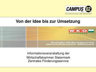 Informationsveranstaltung der Wirtschaftskammer Steiermark Zentrales Förderungsservice