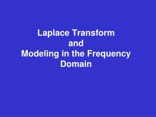Laplace Transform and Modeling in the Frequency Domain