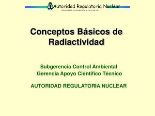 Conceptos Básicos de Radiactividad