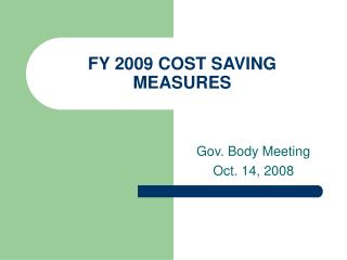 FY 2009 COST SAVING MEASURES