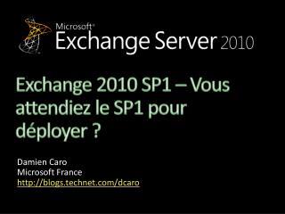 Exchange 2010 SP1   Vous attendiez le SP1 pour d ployer