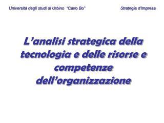 L'analisi strategica della tecnologia e delle risorse e competenze dell'organizzazione