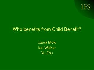 Who benefits from Child Benefit?