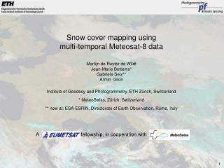 Snow cover mapping using multi-temporal Meteosat-8 data Martijn de Ruyter de Wildt