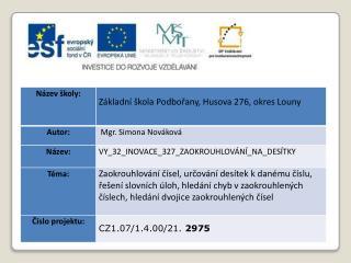 Datum vytvoření  : 28.01.2012 Klíčová slova:  zaokrouhlování, desítky