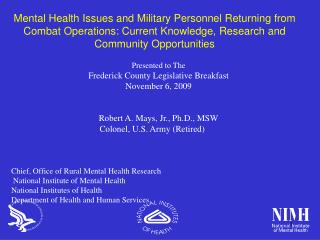 Mental Health Issues and Military Personnel Returning from Combat Operations: Current Knowledge, Research and Community