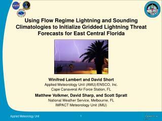 Winifred Lambert and David Short Applied Meteorology Unit (AMU)/ENSCO, Inc.