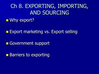 Ch 8. EXPORTING, IMPORTING, AND SOURCING