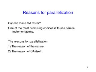 Reasons for parallelization