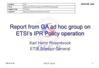 Report from GA ad hoc group on ETSI�s IPR Policy operation